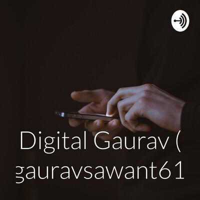 Digital Gaurav ( @gauravsawant619)