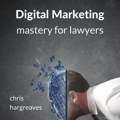 Digital Marketing Mastery for Lawyers