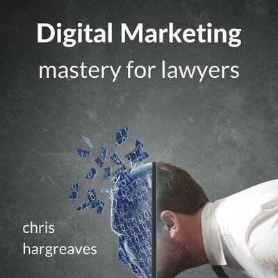 Digital Marketing Mastery for Lawyers