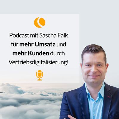 CENTEVO Podcast mit Sascha Falk für mehr Umsatz mit Vertriebsdigitalisierung und Marketingautomation