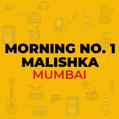Morning No. 1 Malishka