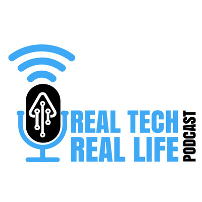 Real Tech Real Life Podcast