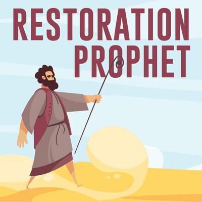Restoration Prophet