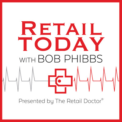 Retail Today with Bob Phibbs, The Retail Doctor