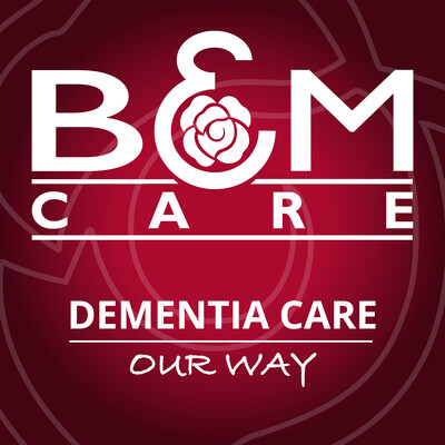 B&M Care's Dementia Care - Our Way