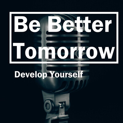 Be Better Tomorrow