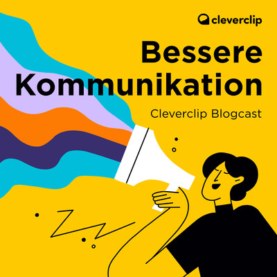 Bessere Kommunikation - The Cleverclip Blogcast