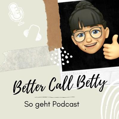 Better Call Betty - So geht Podcast!