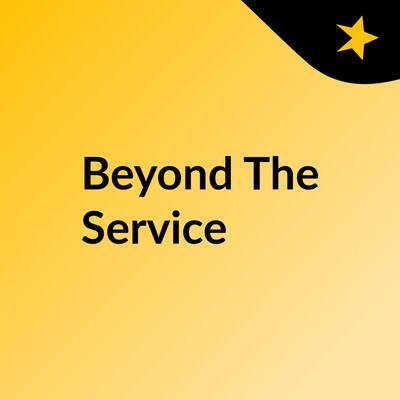 Beyond The Service
