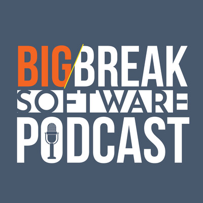 Big Break Software Podcast