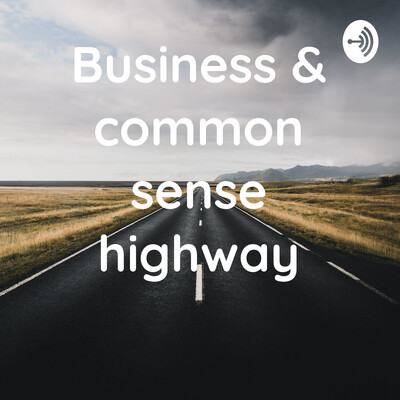 Business & common sense highway