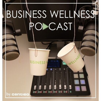 Business Wellness Podcast