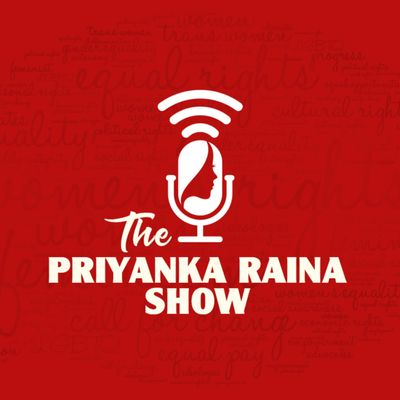 The Priyanka Raina Show