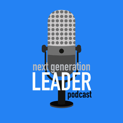 Next Generation Leader Podcast