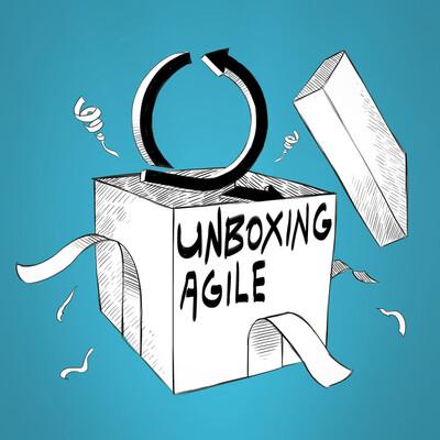 Unboxing Agile