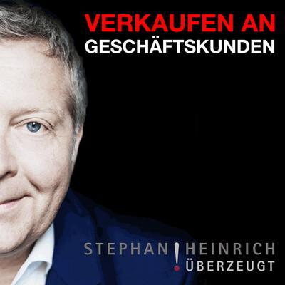 Verkaufen an Geschäftskunden | Vertrieb | Verkauf | Akquise | Sales | Stephan Heinrich