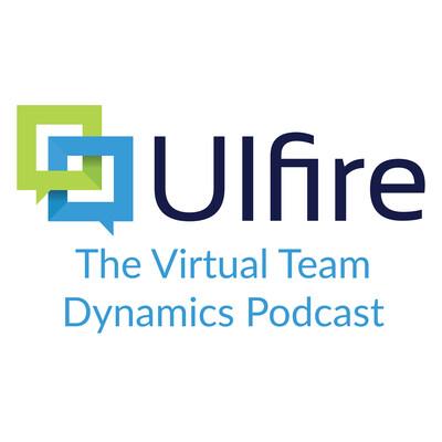 Virtual Team Dynamics - The Ulfire Podcast