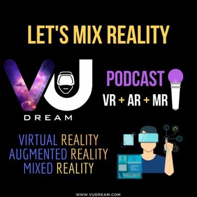 VU Dream - VR/AR Podcast
