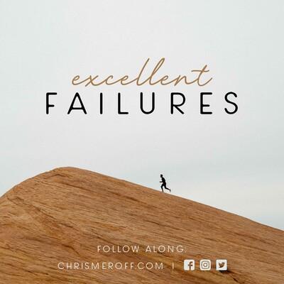 Excellent Failures