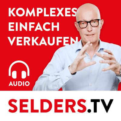 SELDERS.TV - Komplexes einfach verkaufen - Impulse für Dein B2B-Marketing