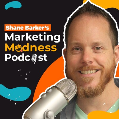 Shane Barker's Marketing Madness Podcast