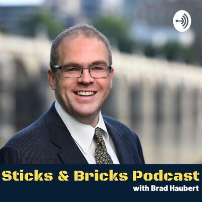 Sticks and Bricks Podcast