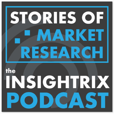 Stories of Market Research: The Insightrix Podcast