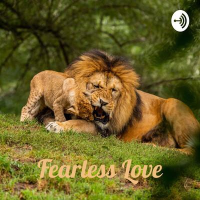 Fearless Love - furchtlose Liebe