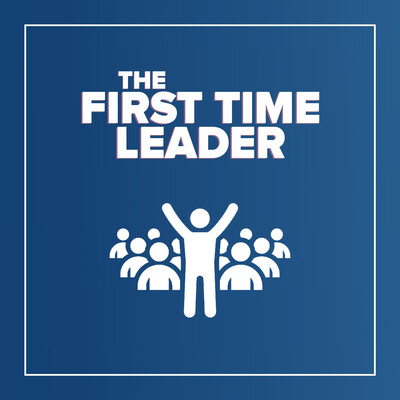 First Time Leader Podcast