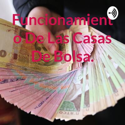 Funcionamiento De Las Casas De Bolsa.