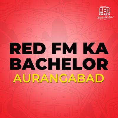 Red FM Ka Bachelor (Aurangabad)