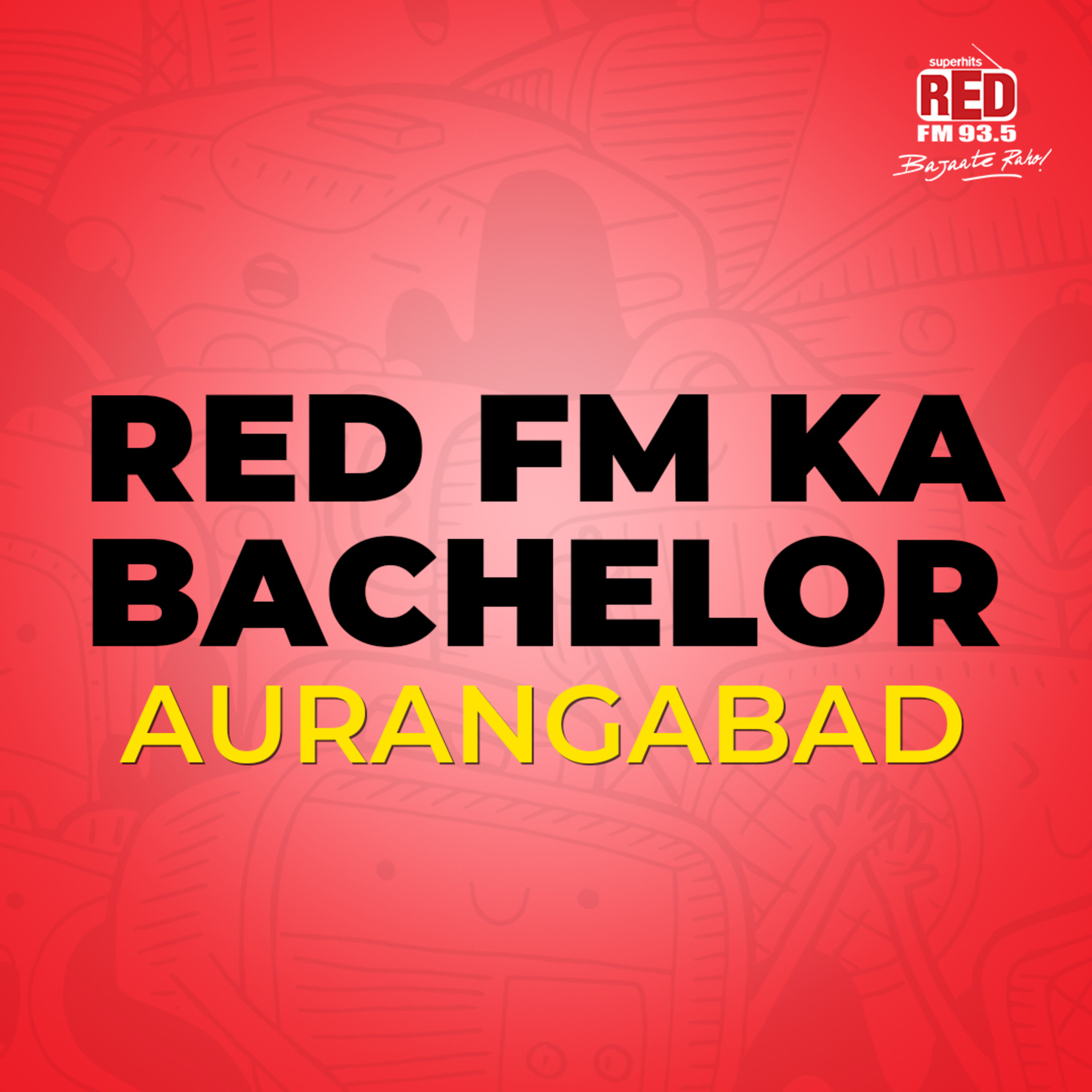 Red FM Ka Bachelor (Aurangabad)