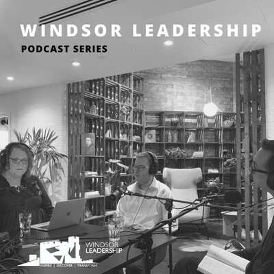 Windsor Leadership Academy Podcast Series