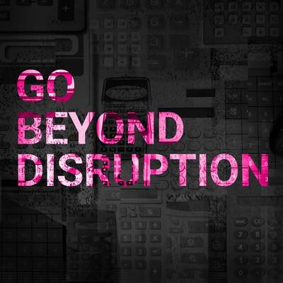 Go Beyond Disruption