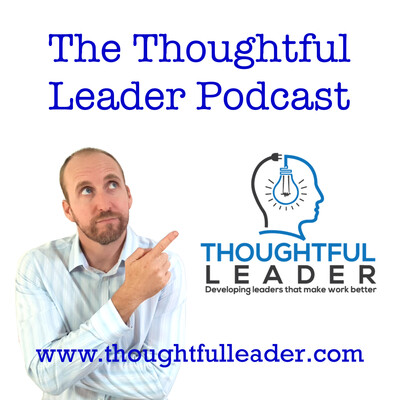 The Thoughtful Leader Podcast