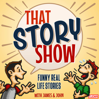 That Story Show - A Clean Comedy Podcast