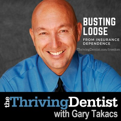 Thriving Dentist Show with Gary Takacs