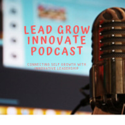 Lead Grow Innovate Podcast