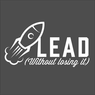 Lead Without Losing It