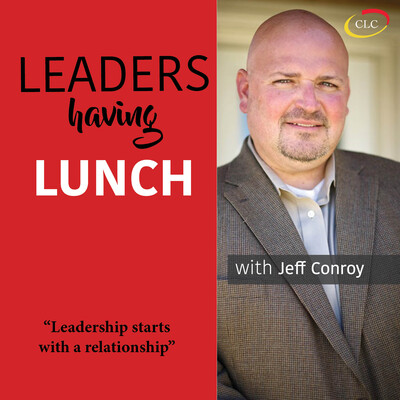 Leaders Having Lunch with Jeff Conroy