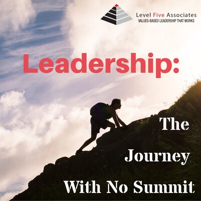 Leadership: The Journey With No Summit