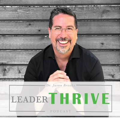 LeaderTHRIVE with Dr. Jason Brooks