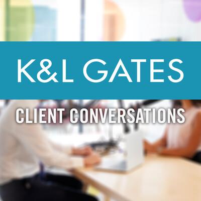 K&L Gates Client Conversations