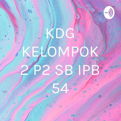 KDG KELOMPOK 2 P2 SB IPB 54