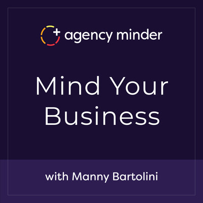 Agency Minder Mind Your Business Podcast