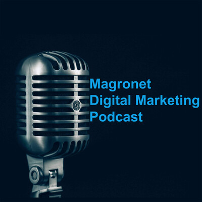 Magronet Digital Marketing Podcast