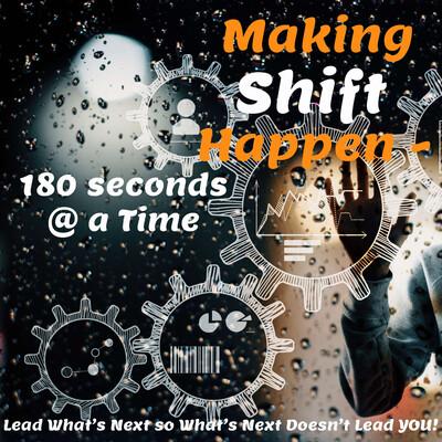 Making Shift Happen - 180 Seconds @ a Time