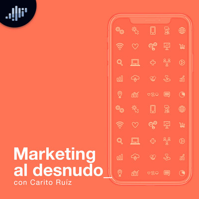Marketing al desnudo | PIA Podcast