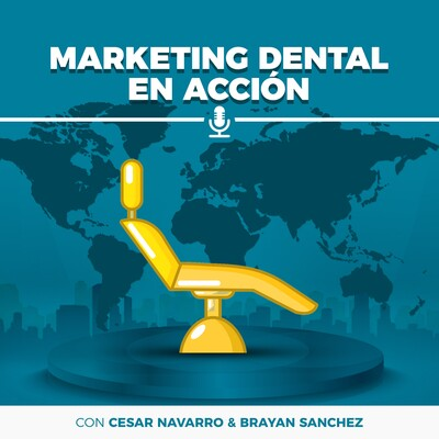 Marketing Dental en Accion Podcast