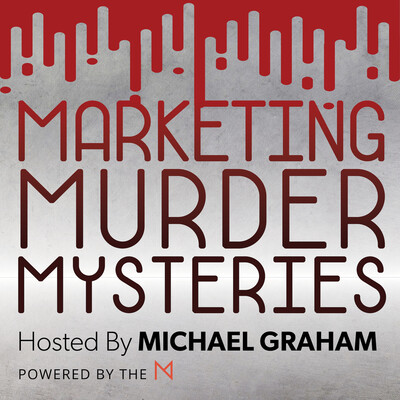 Marketing Murder Mysteries with Michael Graham